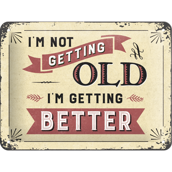 Bilde av I'm Not Getting Old