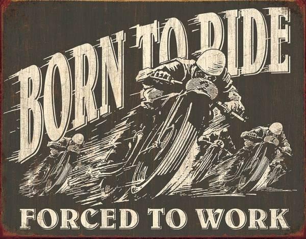 Bilde av Born To Ride Forced To Work